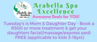 TUESDAY'S MOM & DAUGHTER DAY AT ARABELLA SPA EXCELLENCE